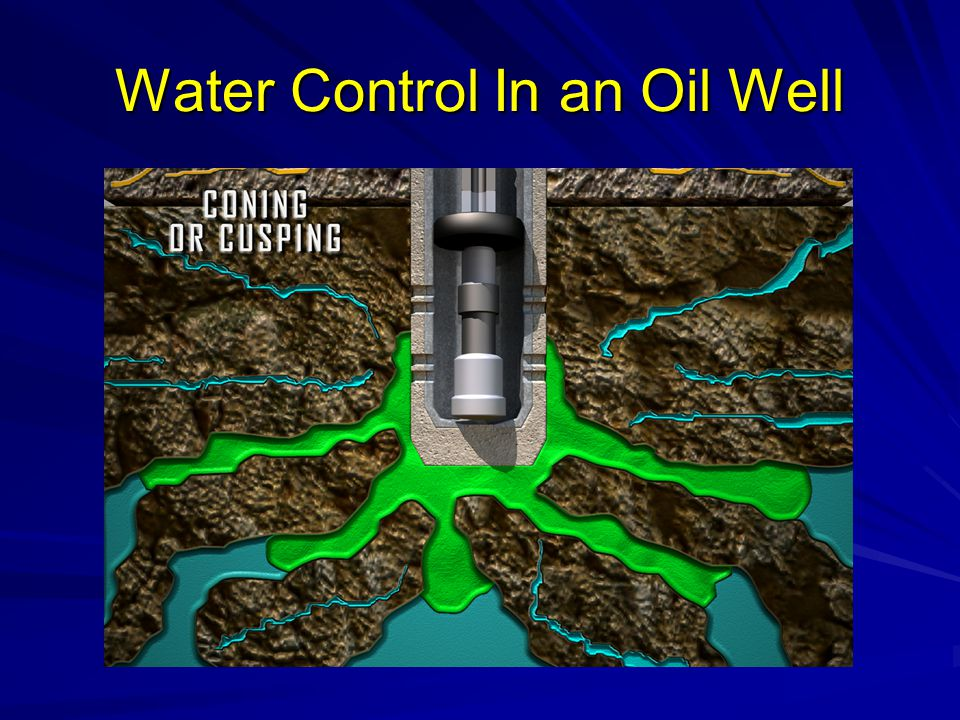 Water Control In an Oil Well