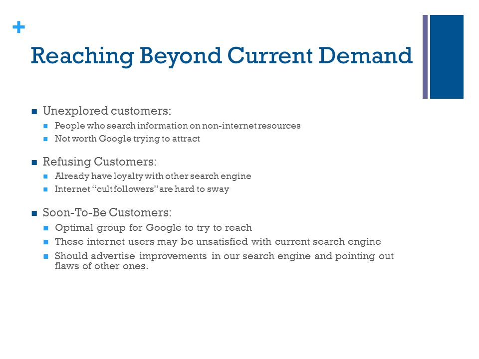 Reaching Beyond Current Demand