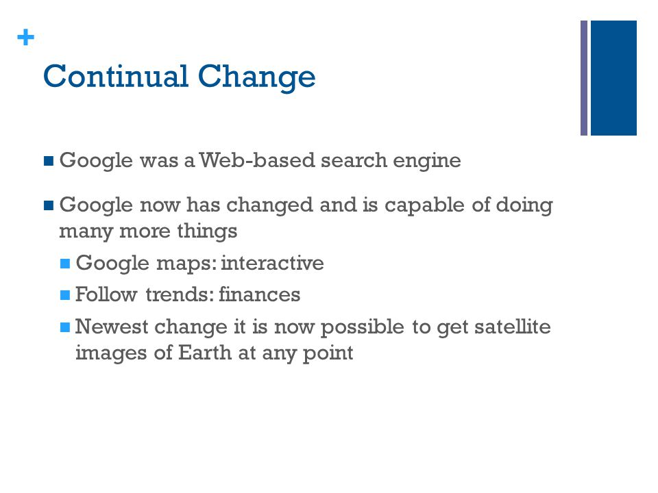 Continual Change Google was a Web-based search engine