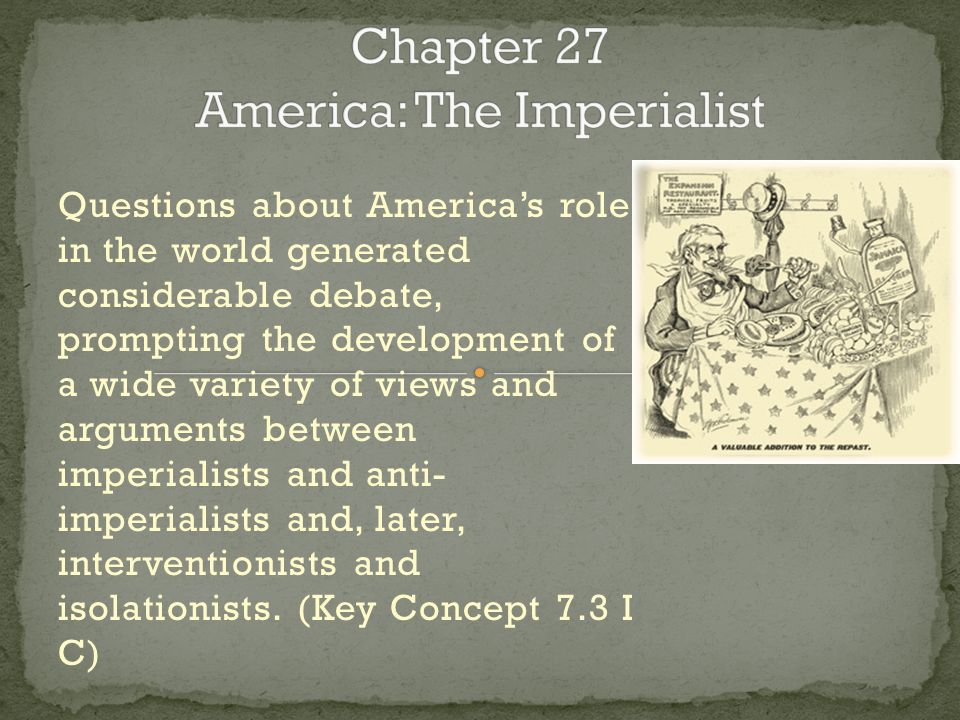 Chapter 27 America: The Imperialist