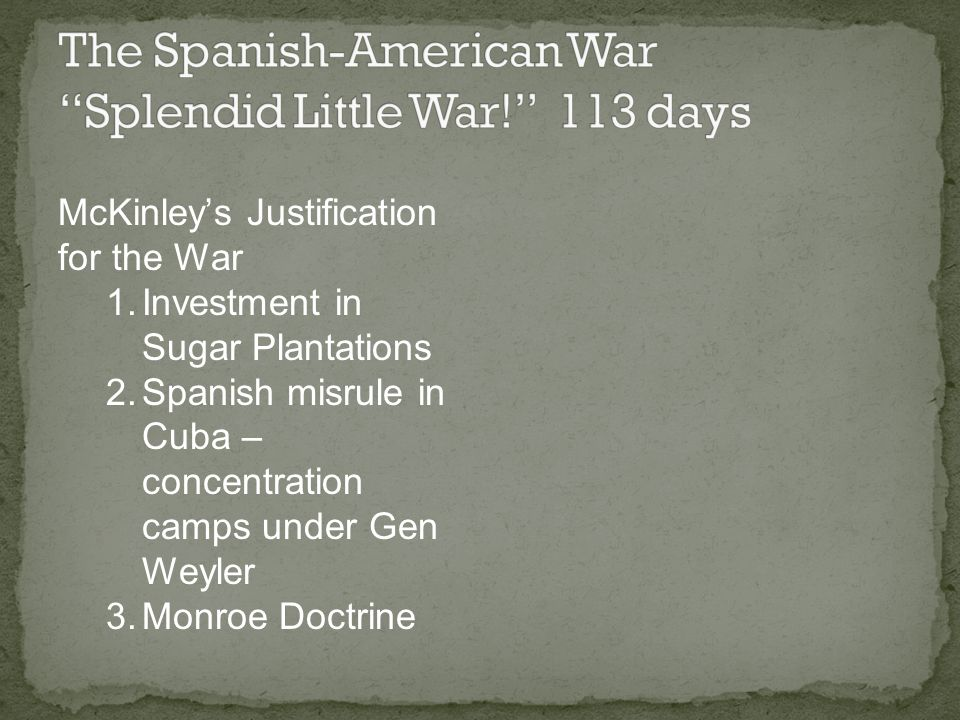 The Spanish-American War Splendid Little War! 113 days