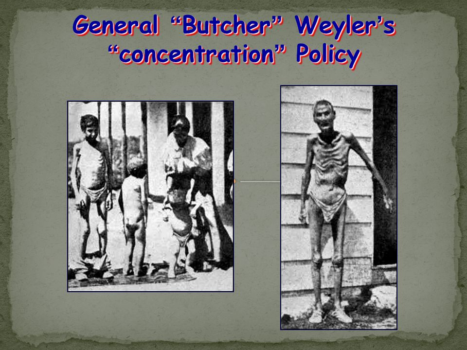 General Butcher Weyler's concentration Policy