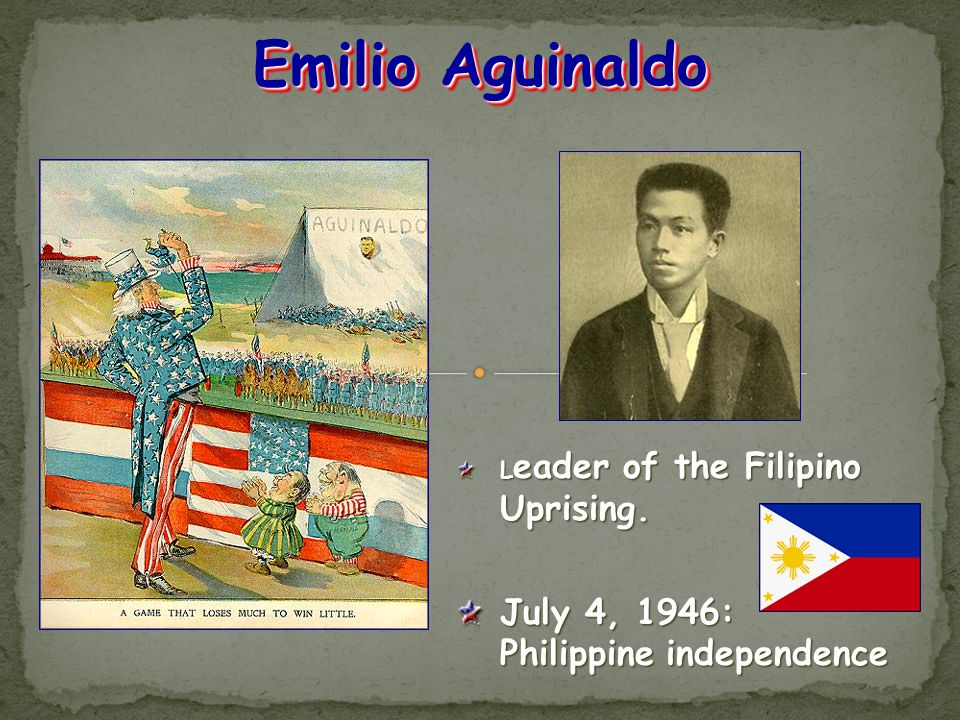 Emilio Aguinaldo July 4, 1946: Philippine independence