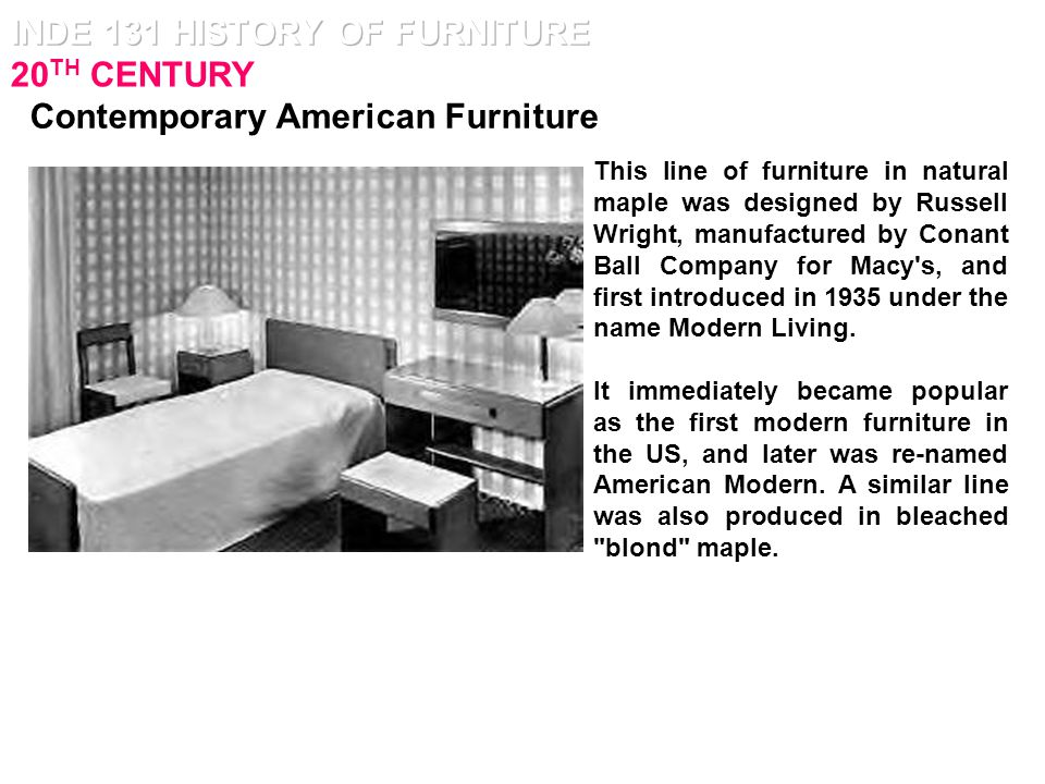 INDE 131 HISTORY OF FURNITURE 20TH CENTURY