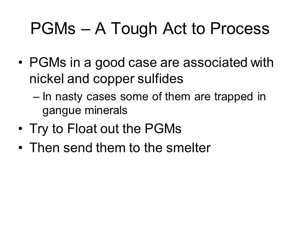 PGMs – A Tough Act to Process
