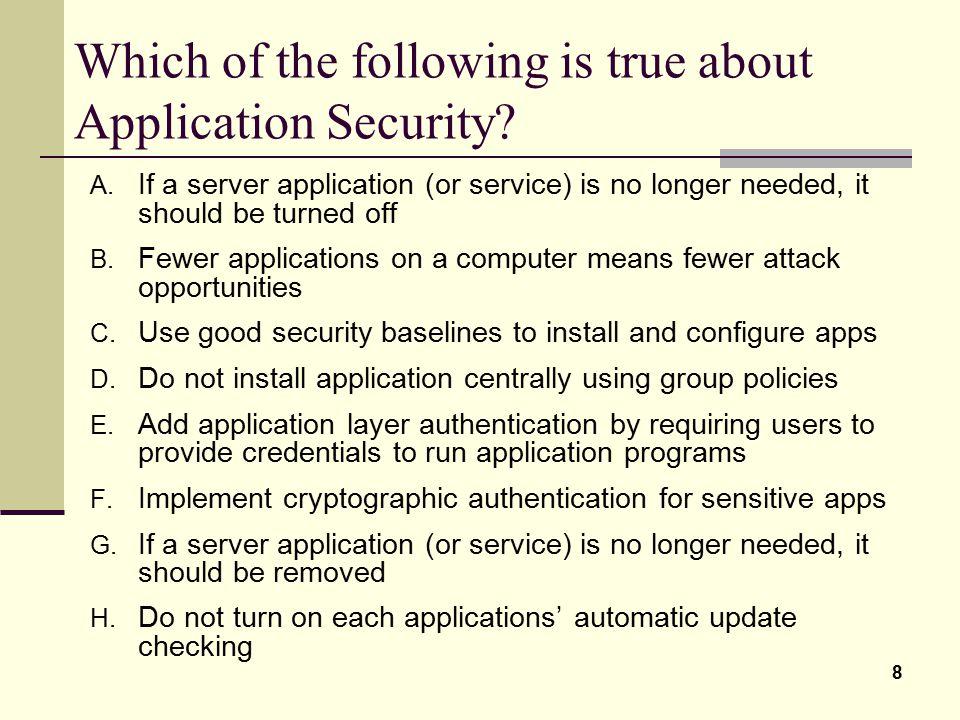 Which of the following is true about Application Security