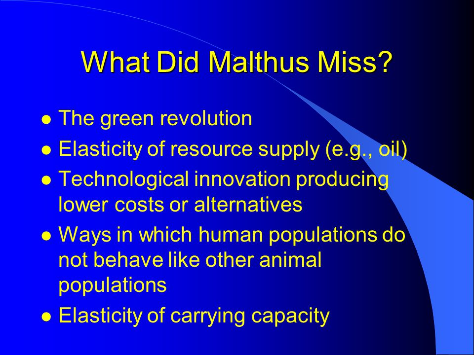 What Did Malthus Miss The green revolution