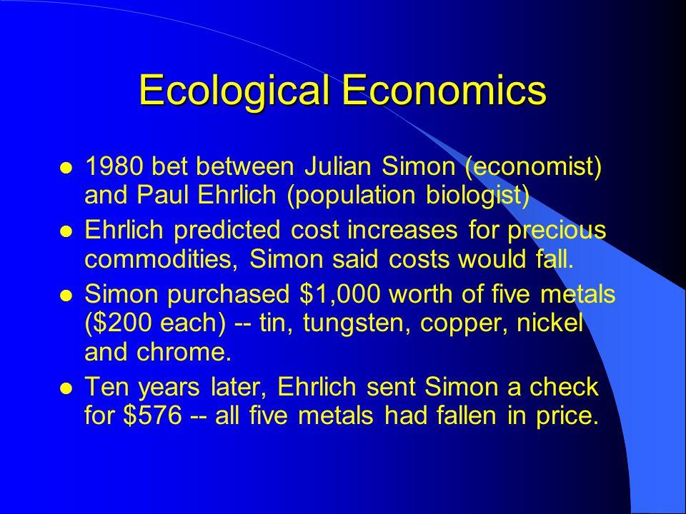 Ecological Economics 1980 bet between Julian Simon (economist) and Paul Ehrlich (population biologist)
