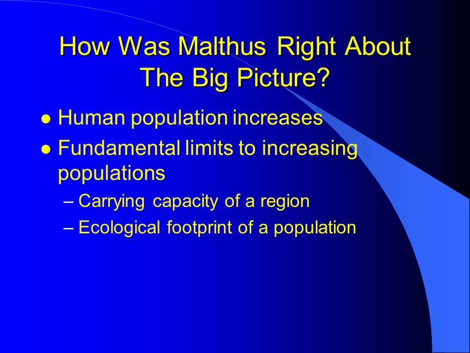 How Was Malthus Right About The Big Picture