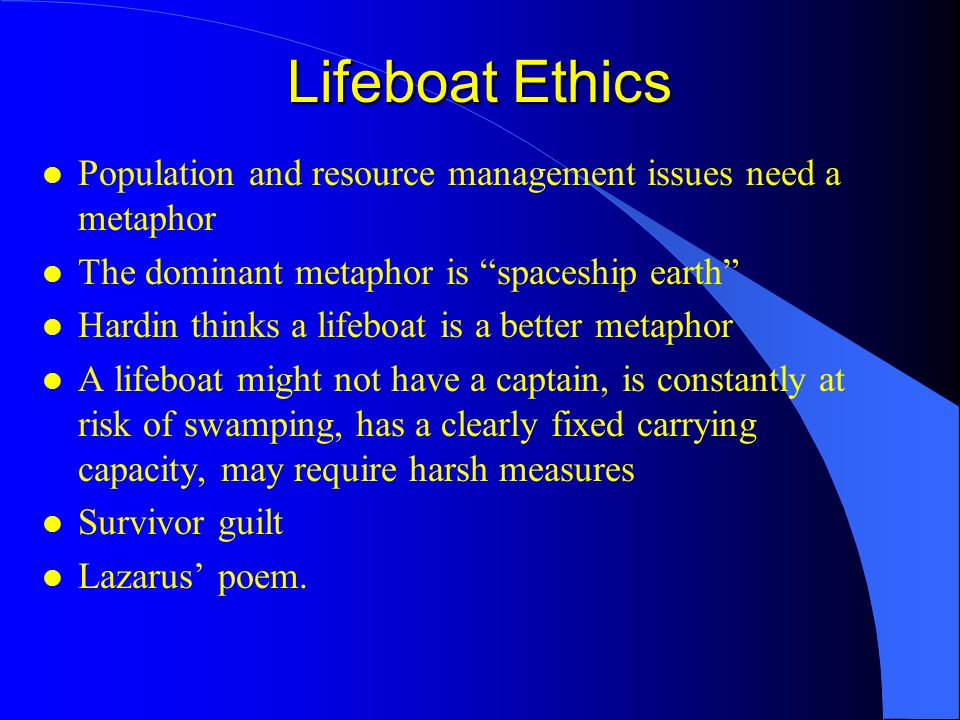 today s topics the tragedy of the commons lifeboat ethics ppt  4 lifeboat ethics population