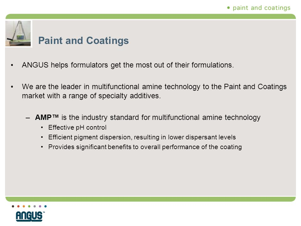 Paint and Coatings ANGUS helps formulators get the most out of their formulations.