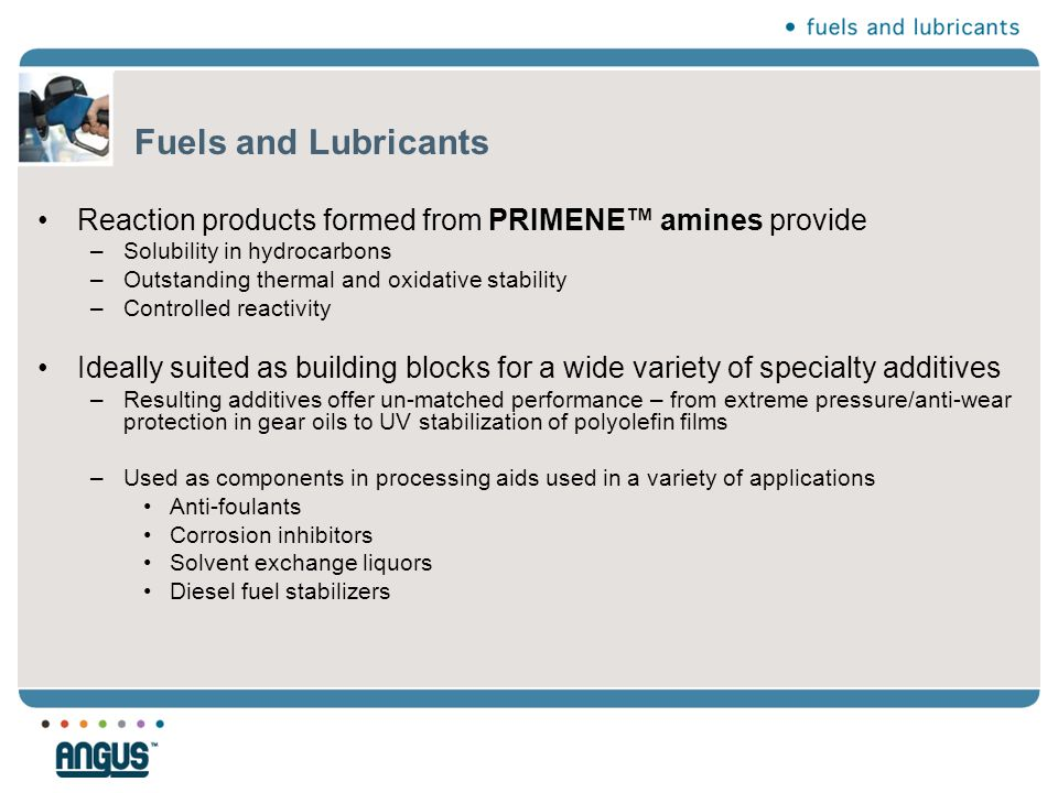 Fuels and Lubricants Reaction products formed from PRIMENE™ amines provide. Solubility in hydrocarbons.