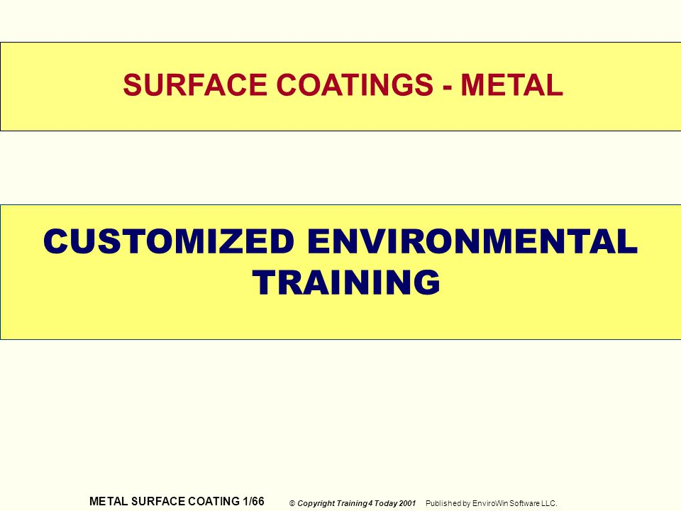 SURFACE COATINGS - METAL CUSTOMIZED ENVIRONMENTAL