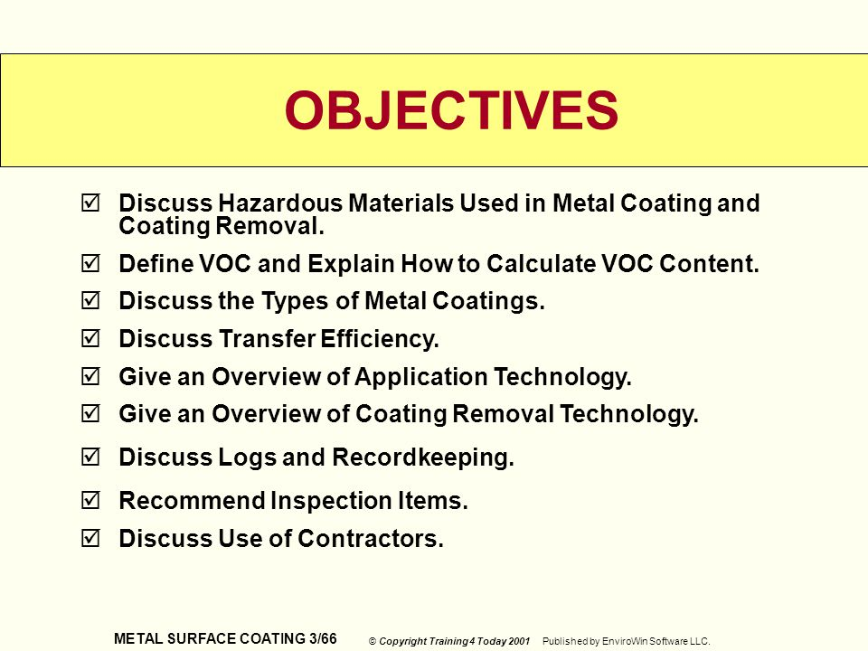 OBJECTIVES Discuss Hazardous Materials Used in Metal Coating and Coating Removal. Define VOC and Explain How to Calculate VOC Content.