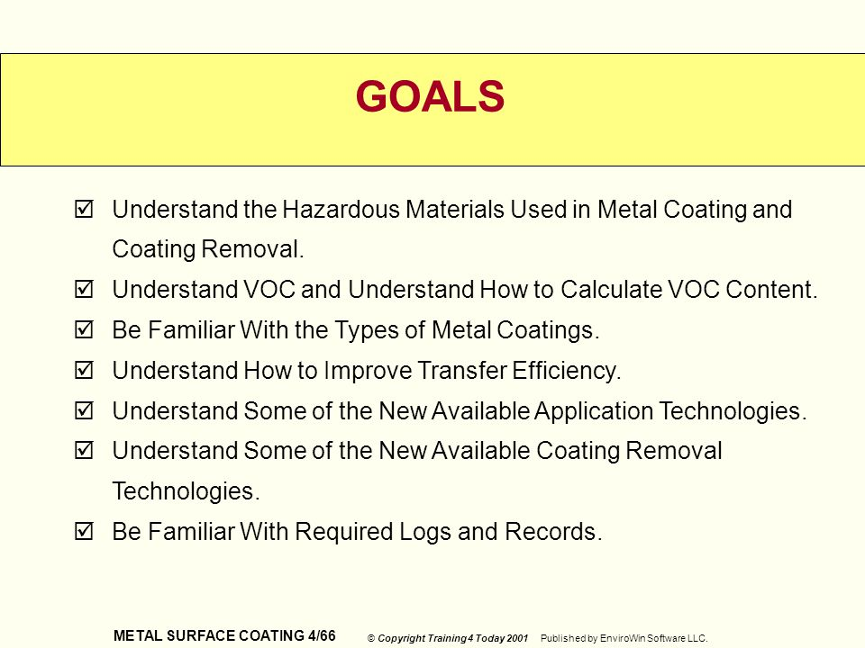 GOALS Understand the Hazardous Materials Used in Metal Coating and Coating Removal. Understand VOC and Understand How to Calculate VOC Content.