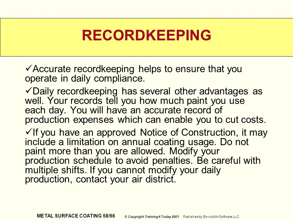RECORDKEEPING Accurate recordkeeping helps to ensure that you operate in daily compliance.