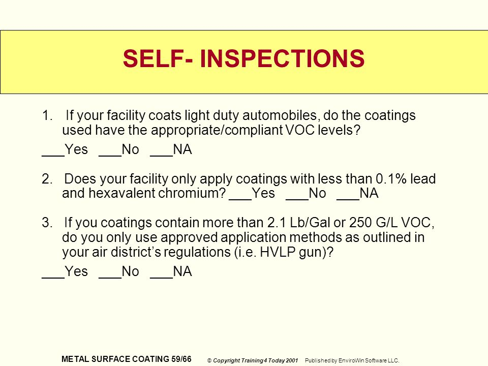 SELF- INSPECTIONS If your facility coats light duty automobiles, do the coatings used have the appropriate/compliant VOC levels