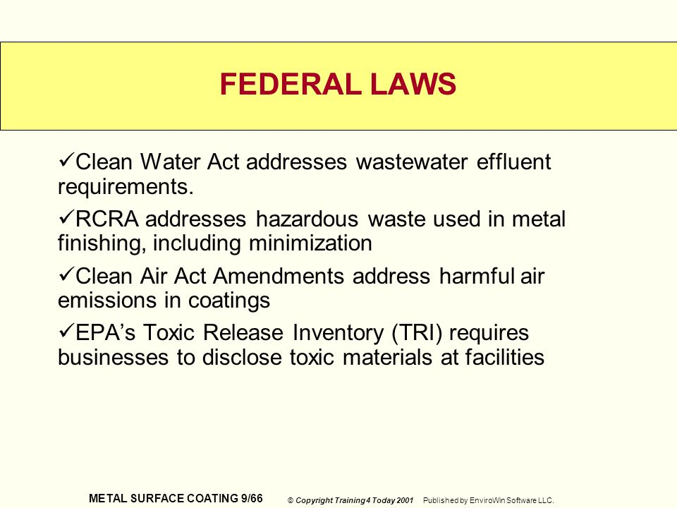 FEDERAL LAWS Clean Water Act addresses wastewater effluent requirements.