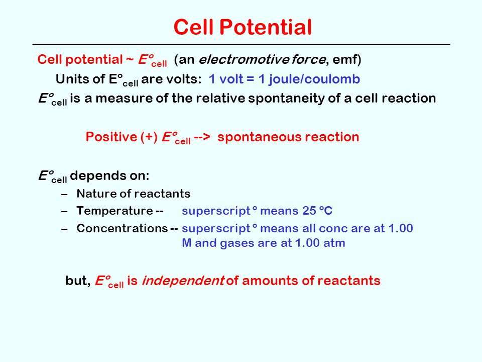 Cell Potential Cell potential ~ Eºcell (an electromotive force, emf)