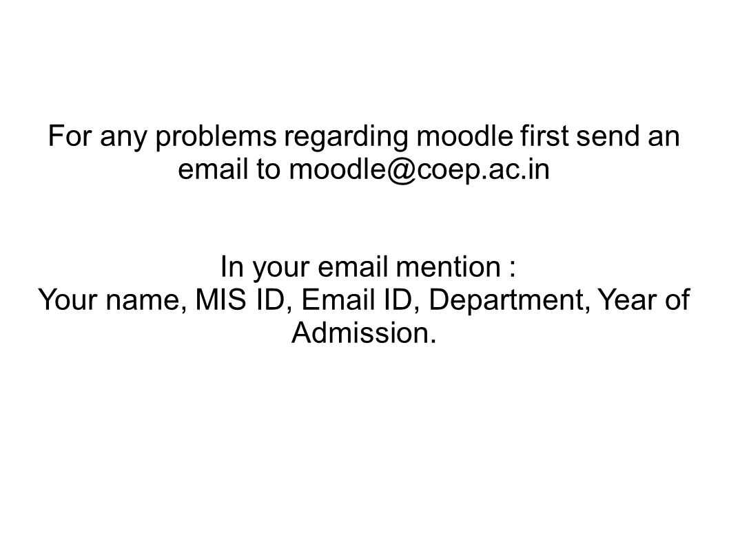 Your name, MIS ID, Email ID, Department, Year of Admission.