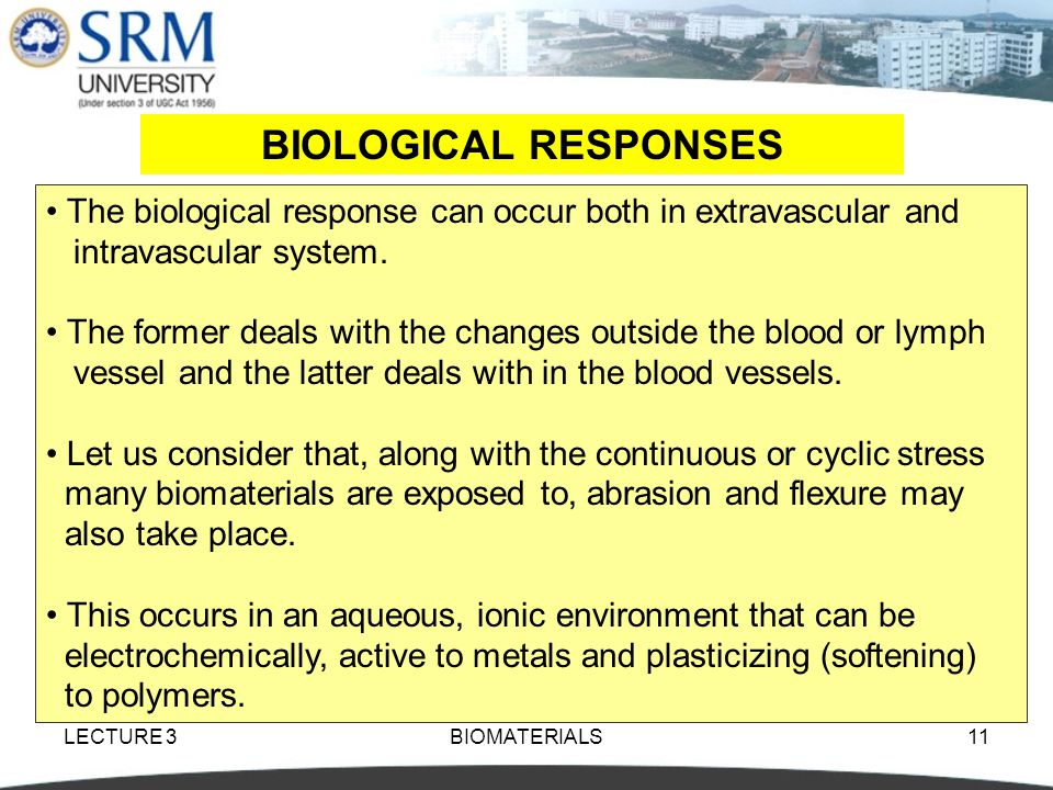BIOLOGICAL RESPONSES The biological response can occur both in extravascular and. intravascular system.
