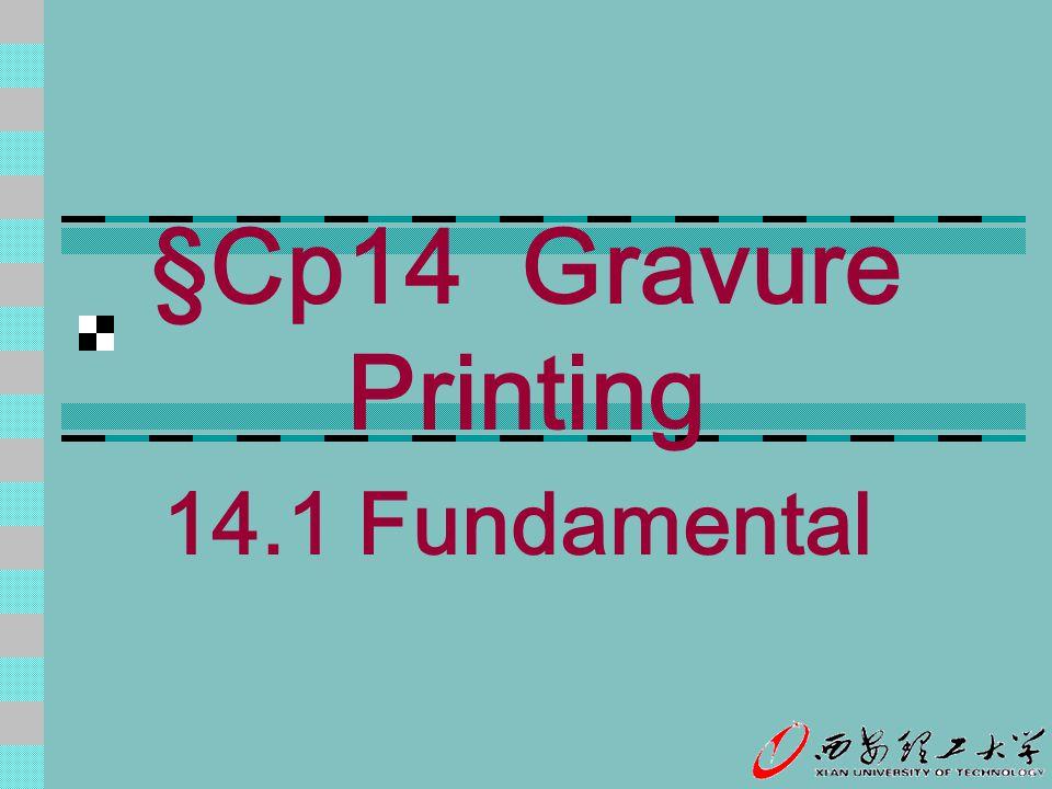 §Cp14 Gravure Printing 14.1 Fundamental