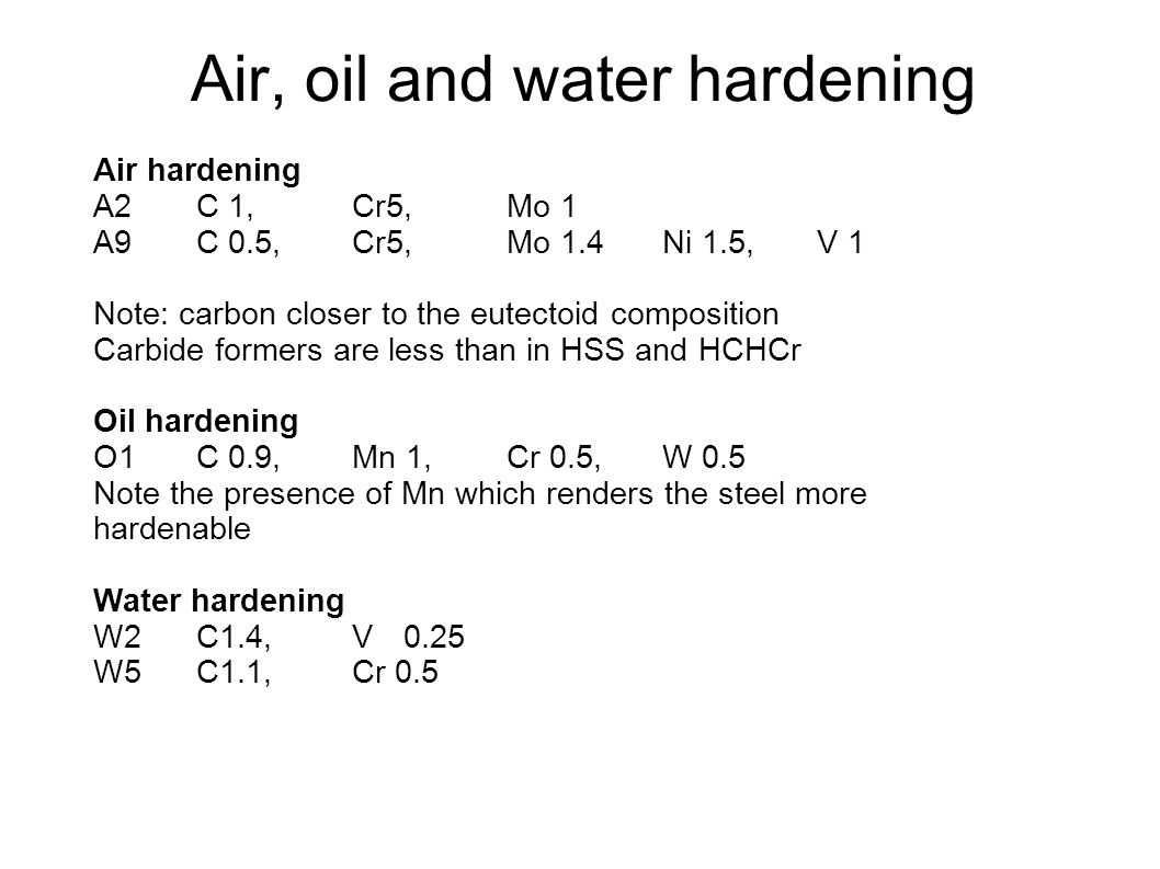 Air, oil and water hardening