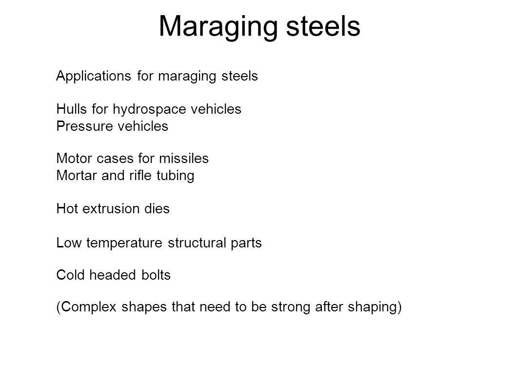 Maraging steels Applications for maraging steels