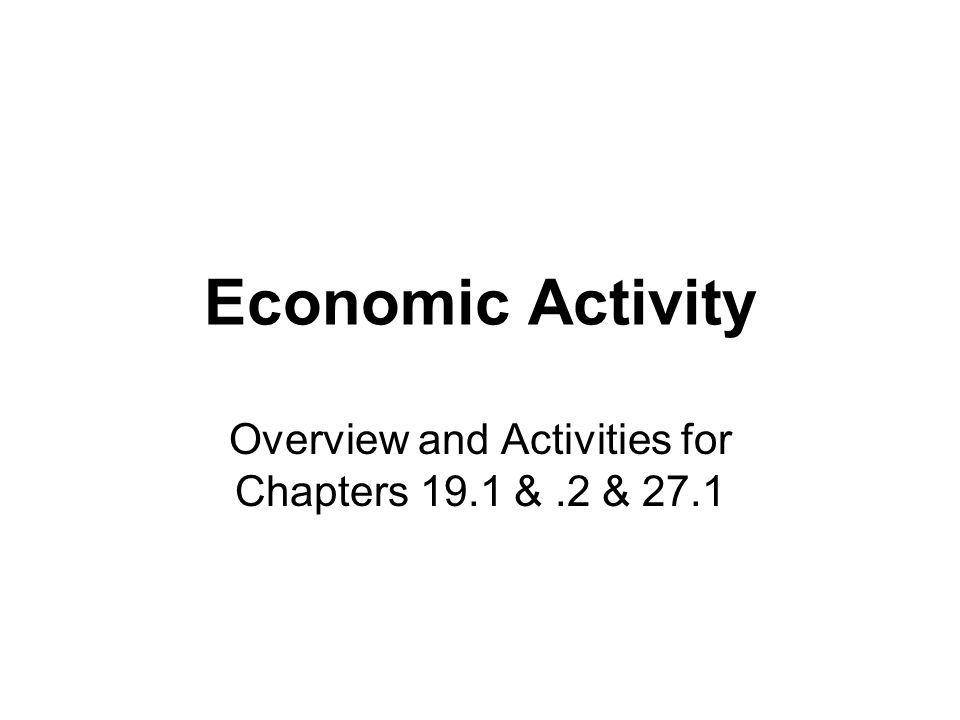 Overview and Activities for Chapters 19.1 & .2 & 27.1