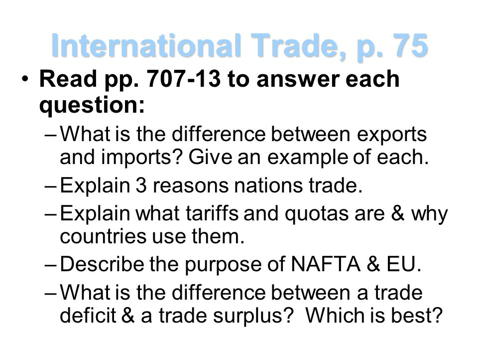 International Trade, p. 75 Read pp. 707-13 to answer each question: