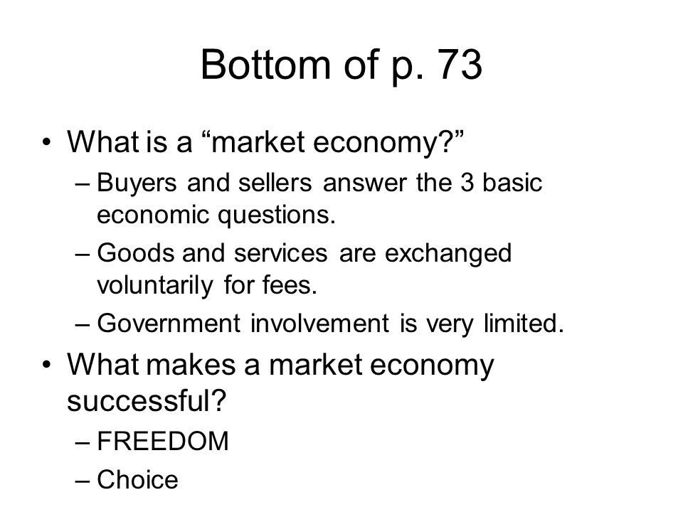 Bottom of p. 73 What is a market economy