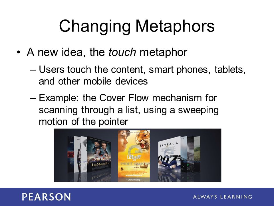 Changing Metaphors A new idea, the touch metaphor