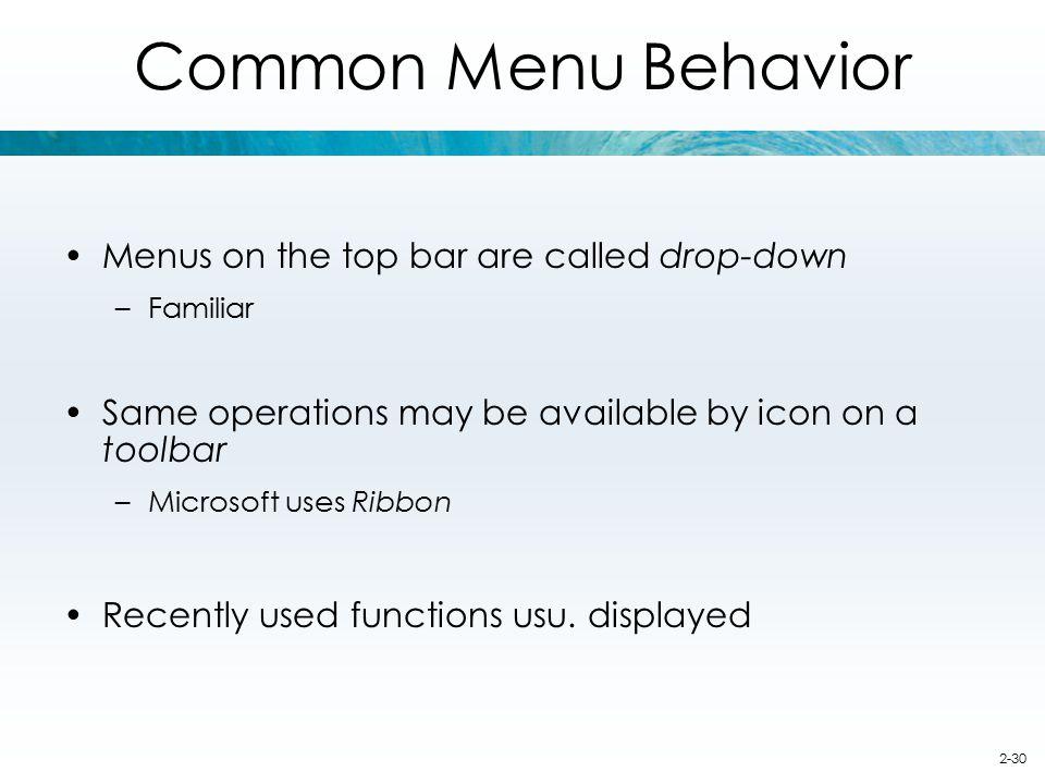 Common Menu Behavior Menus on the top bar are called drop-down