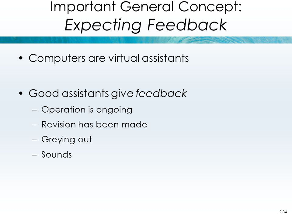 Important General Concept: Expecting Feedback