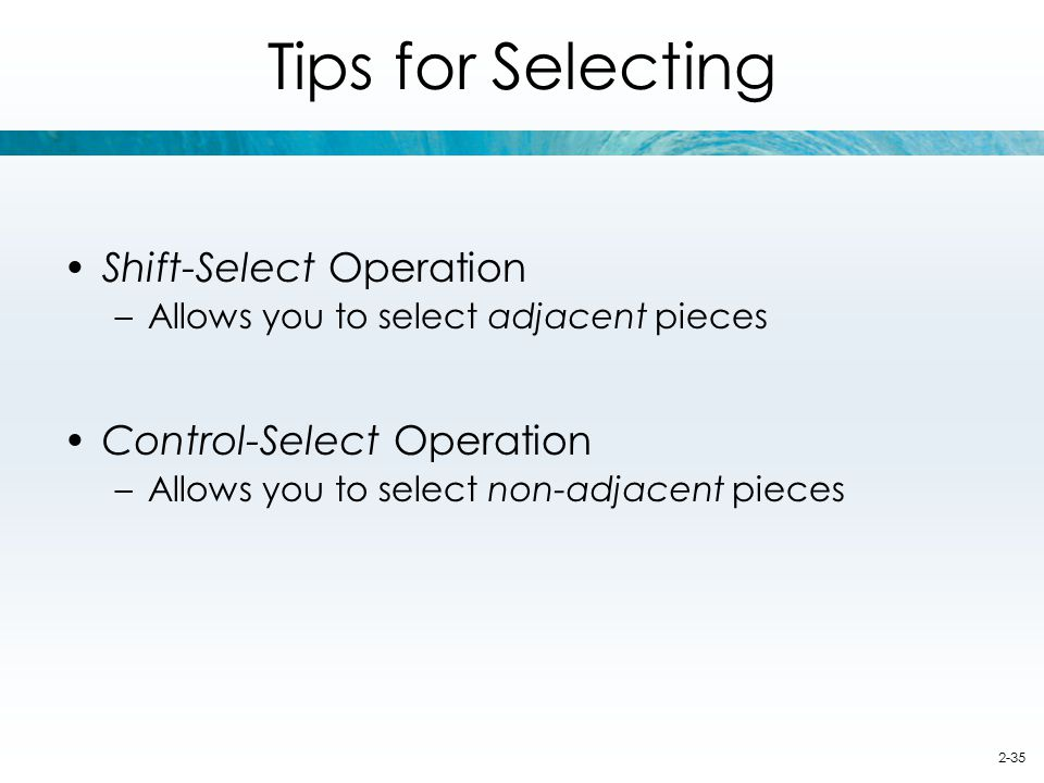 Tips for Selecting Shift-Select Operation Control-Select Operation
