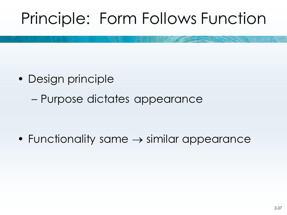 Principle: Form Follows Function