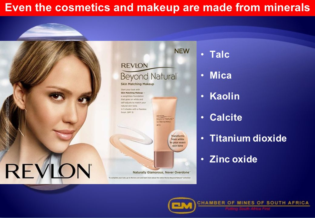 Even the cosmetics and makeup are made from minerals