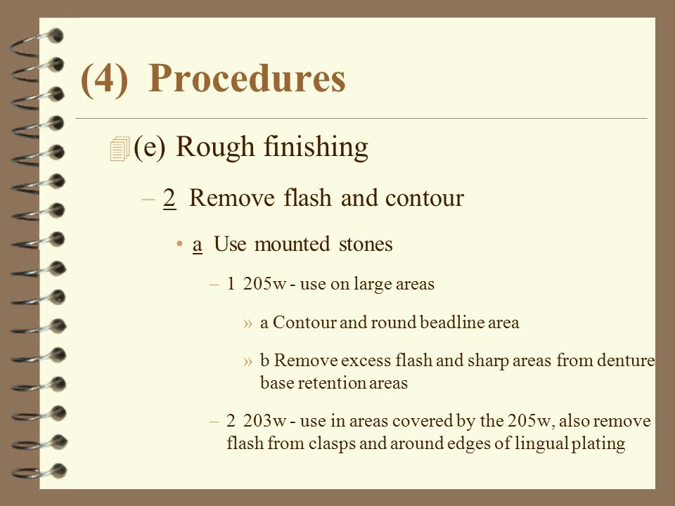 (4) Procedures (e) Rough finishing 2 Remove flash and contour