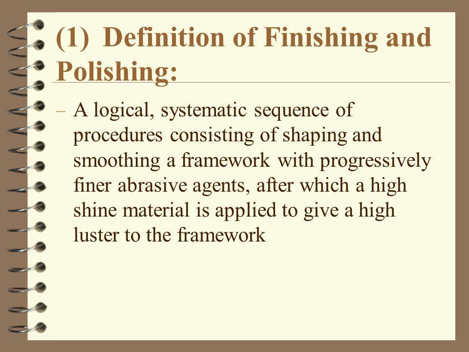 (1) Definition of Finishing and Polishing: