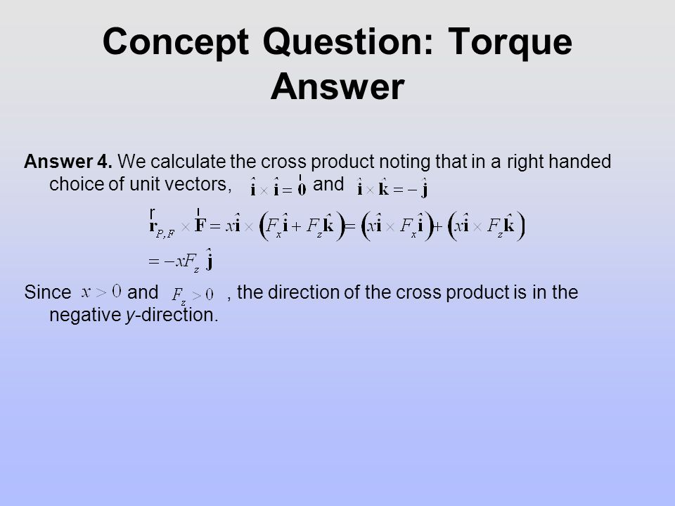 Concept Question: Torque Answer