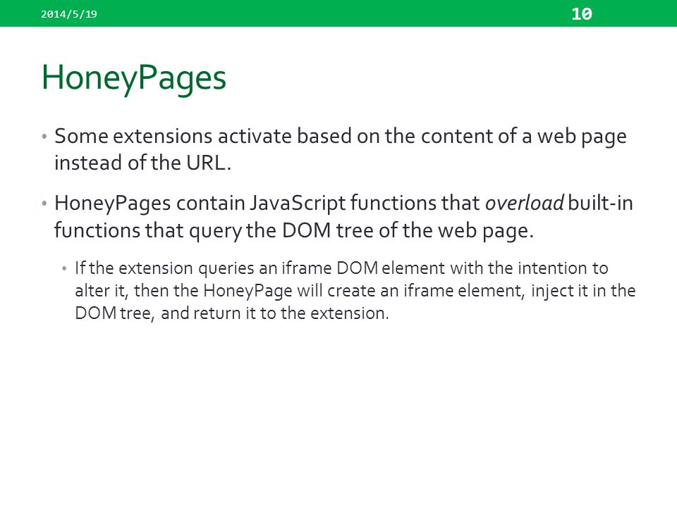 2014/5/19 HoneyPages. Some extensions activate based on the content of a web page instead of the URL.