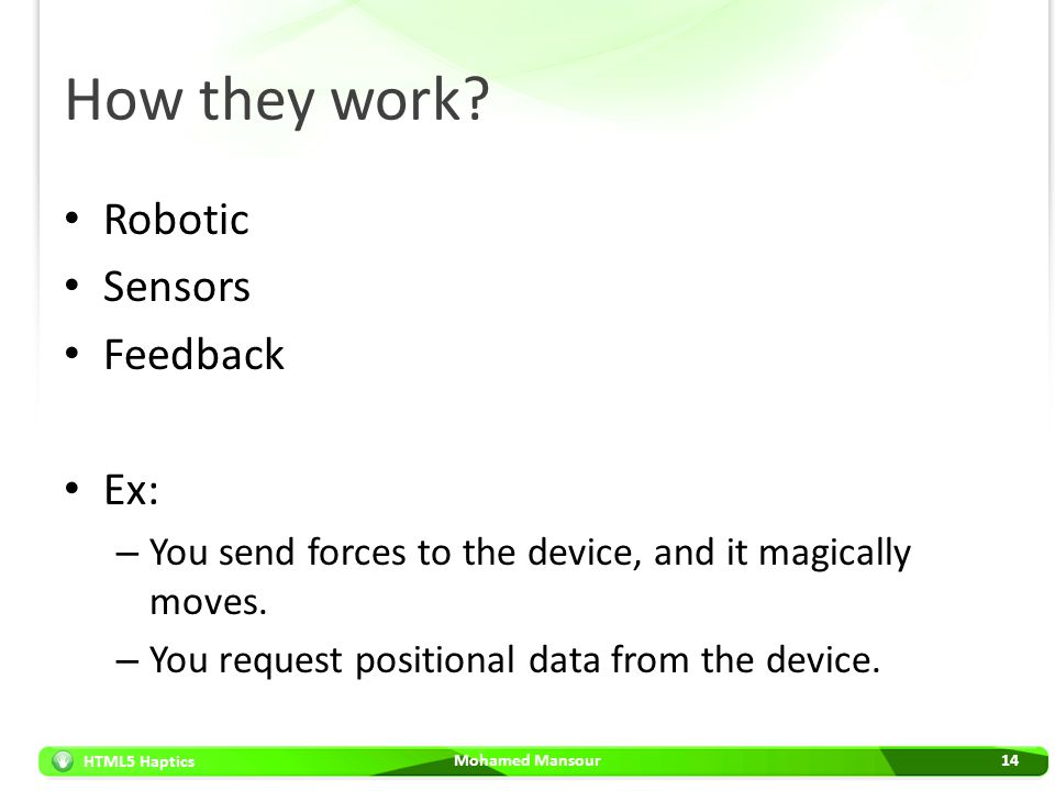 How they work Robotic Sensors Feedback Ex: