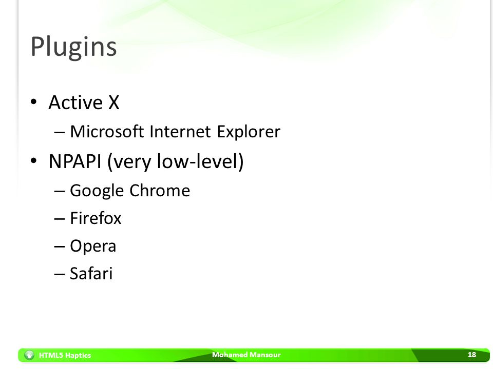 Plugins Active X NPAPI (very low-level) Microsoft Internet Explorer