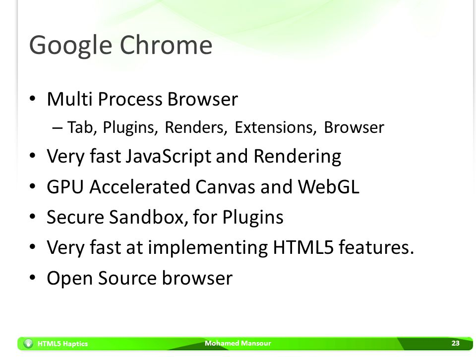 Google Chrome Multi Process Browser Very fast JavaScript and Rendering