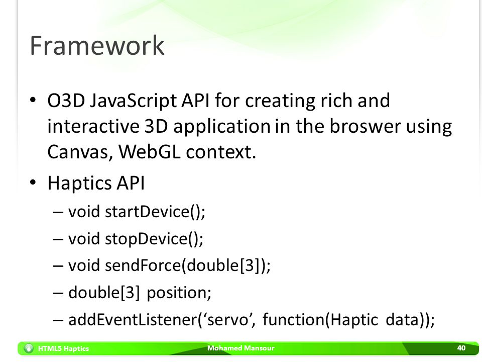 Framework O3D JavaScript API for creating rich and interactive 3D application in the broswer using Canvas, WebGL context.