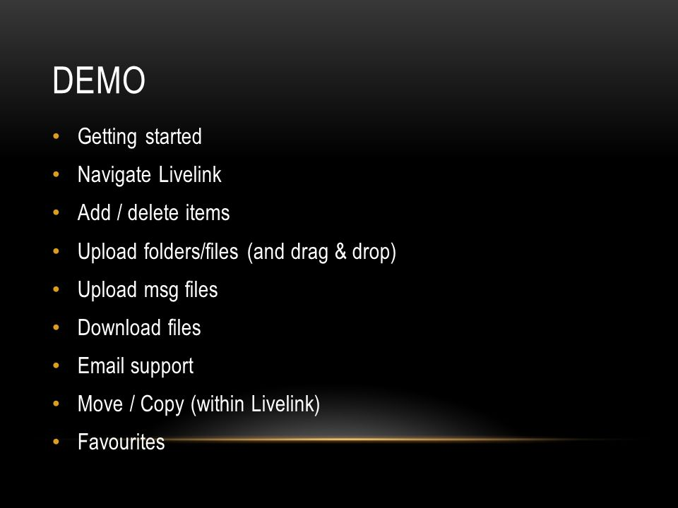 Demo Getting started Navigate Livelink Add / delete items