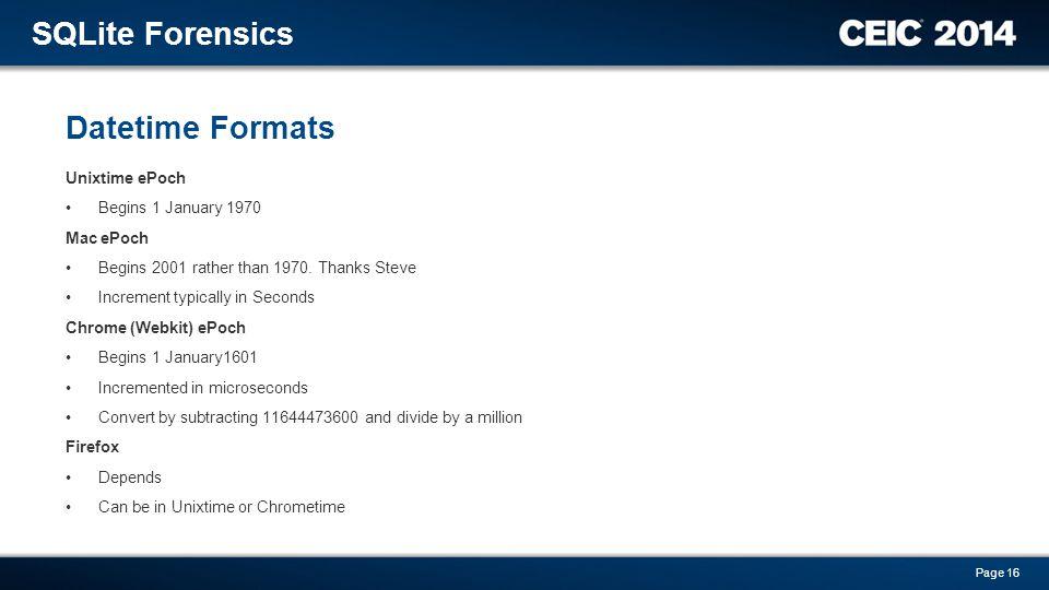 SQLite Forensics Datetime Formats http://www.epochconverter.com/