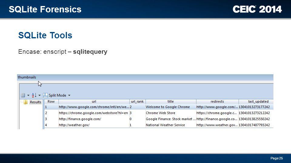 SQLite Forensics SQLite Tools Encase: enscript – sqlitequery