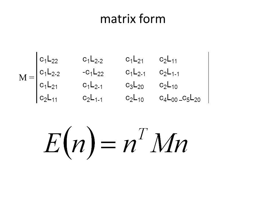 matrix form M = c1L22 c1L2-2 c1L21 c2L11 -c1L22 c1L2-1 c2L1-1 c3L20