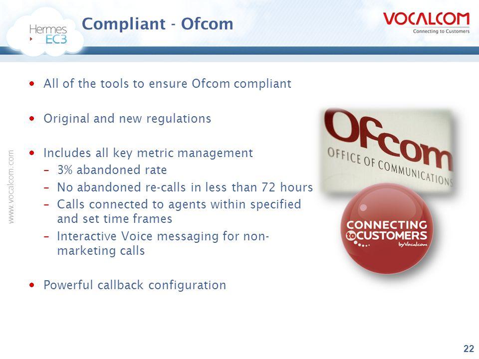 Compliant - Ofcom All of the tools to ensure Ofcom compliant
